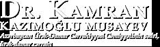Dr.Kamran Kazımoğlu Musayev